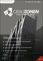 Grauzonen - Unternehmen im Recht Erscheint viermal jährlich, Preis: jährl. inkl. Versand Inland