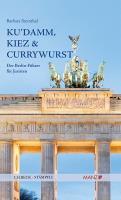 Ku`damm, Kiez und Currywurst Der Berlin-Führer für Juristen