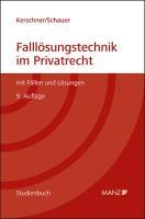 Falllösungstechnik im Privatrecht Mit Fällen und Lösungen