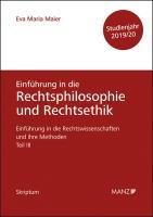 Rechtsphilosophie und Rechtsethik Einführung in die Rechtswissenschaften und ihre Methoden: Teil III