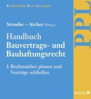 Handbuch Bauvertrags- und Bauhaftungsrecht Band I: Rechtssicher Planen